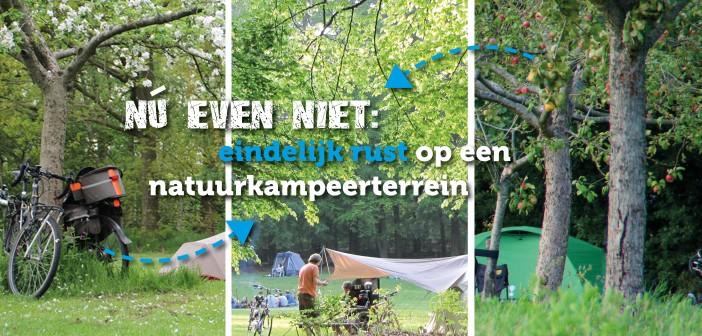 Nu even niet: eindelijk rust op een natuurkampeerterrein